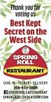 SPRING ROLL RESTAURANT Best Kept Secret on the West Side