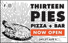 THIRTEEN PIES PIZZA and BAR NOW OPEN